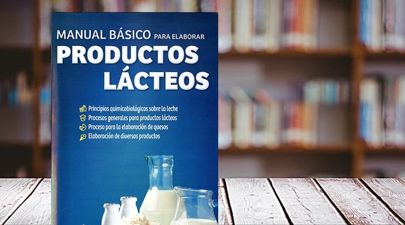 Manual básico para elaborar productos lácteos