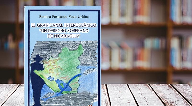 """El Gran Canal Interoceánico """"Un derecho soberano de Nicaragua"""""""